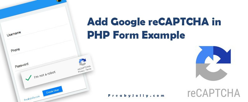 How to Add Google reCAPTCHA in PHP form